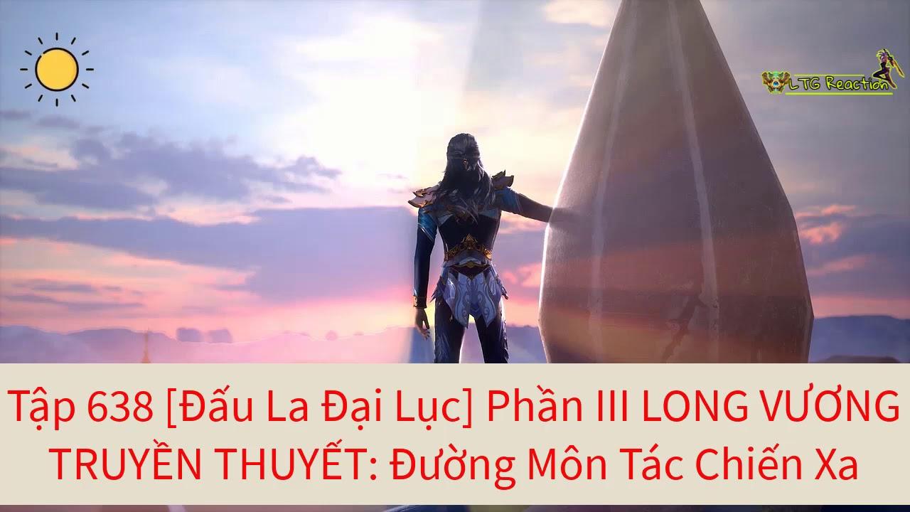 Tập 638 [Đ ấu La Đại Lục] Phần III LONG VƯƠNG TRUYỀN THUYẾT: Đường Môn Tác Chiến Xa