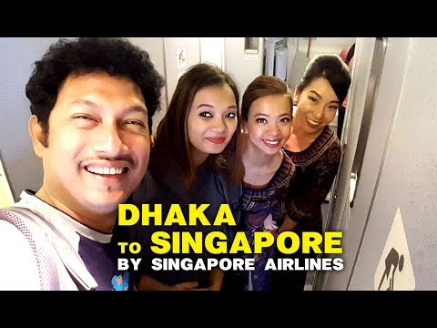 DHAKA TO SINGAPORE BY SINGAPORE AIRLINES