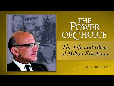 The Power of Choice: The Life and Ideas of Milton Friedman - Full Video