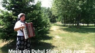 Download lagu Mesia din Duhul Sfant -Lidia Jurca