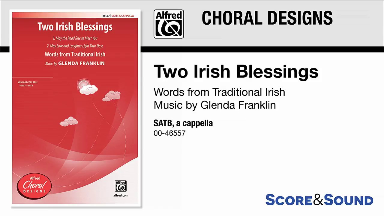 Two Irish Blessings, by Glenda Franklin – Score & Sound - YouTube