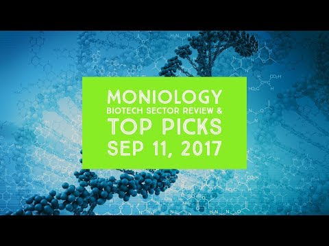 Moniology Biotech Sector Review & Top Picks 11Sep17
