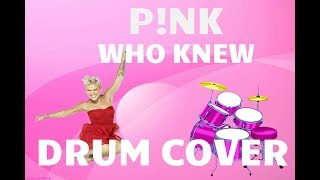 P!nk - Who knew (Drum Cover)