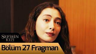 Sefirin Kızı 27. Bölüm Fragman