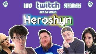 Heroshyn - 100 TWITCH STREAMERS SAY MY NAME!