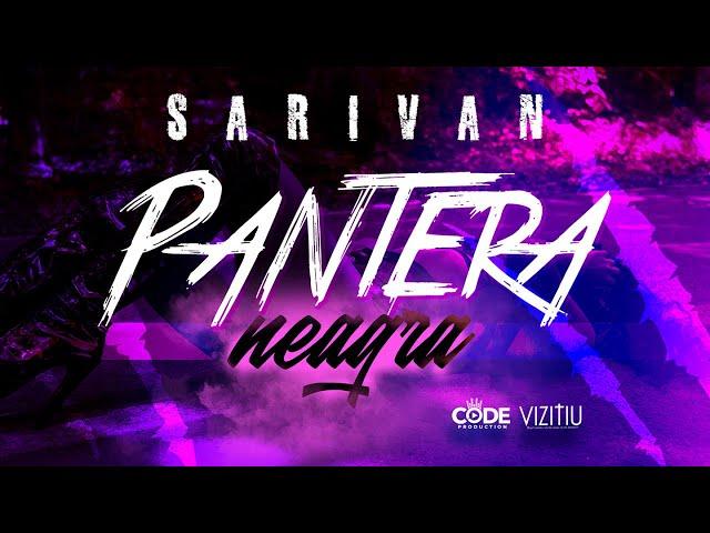 Sarivan - Pantera Neagra (Official Video)