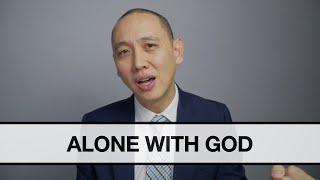 Alone with God | BenĴamin Ng