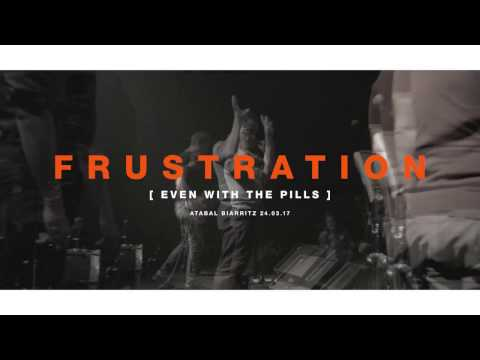 Frustration - Even With The Pills (Official Video)