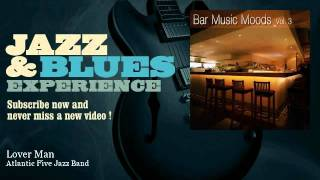 Atlantic Five Jazz Band - Lover Man - JazzAndBluesExperience