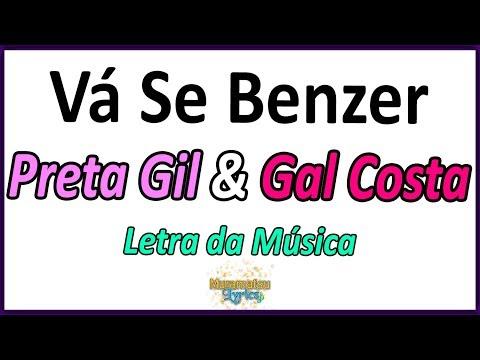 Preta Gil & Gal Costa - Vá Se Benzer - Letra