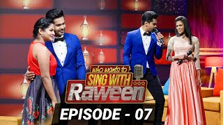 who-wants-to-sing-with-raween-episode-07