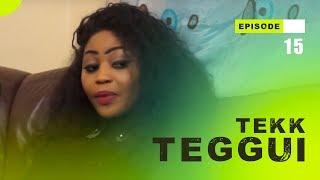 TEKK TEGGUI - Saison 1 - Episode 15