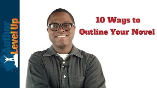 How to Outline a Novel in 10 Different Ways