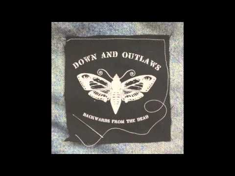 Down and Outlaws - Backwards From the Dead