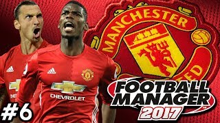 Football Manager 2017 | Manchester United Career Mode | #6 | HUGE MANCHESTER DERBY!!!