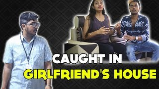 Caught In Girlfriend's House | Team Lemme Think