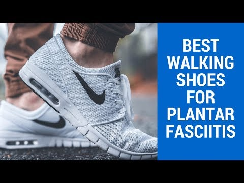 Best Walking Shoes For Plantar Fasciitis 2020 Reviews
