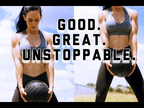 From good, to Great, to UNSTOPPABLE