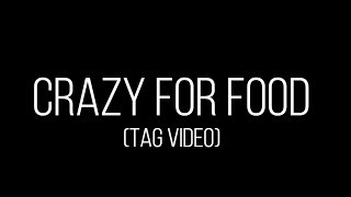 Crazy For Food - Tag Video