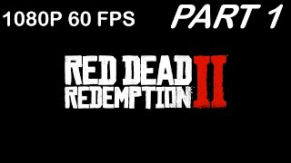 Red Dead Redemption 2 PC Game play Part 1