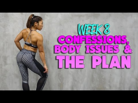 Week 8   Confessions, Body Issues & The Plan