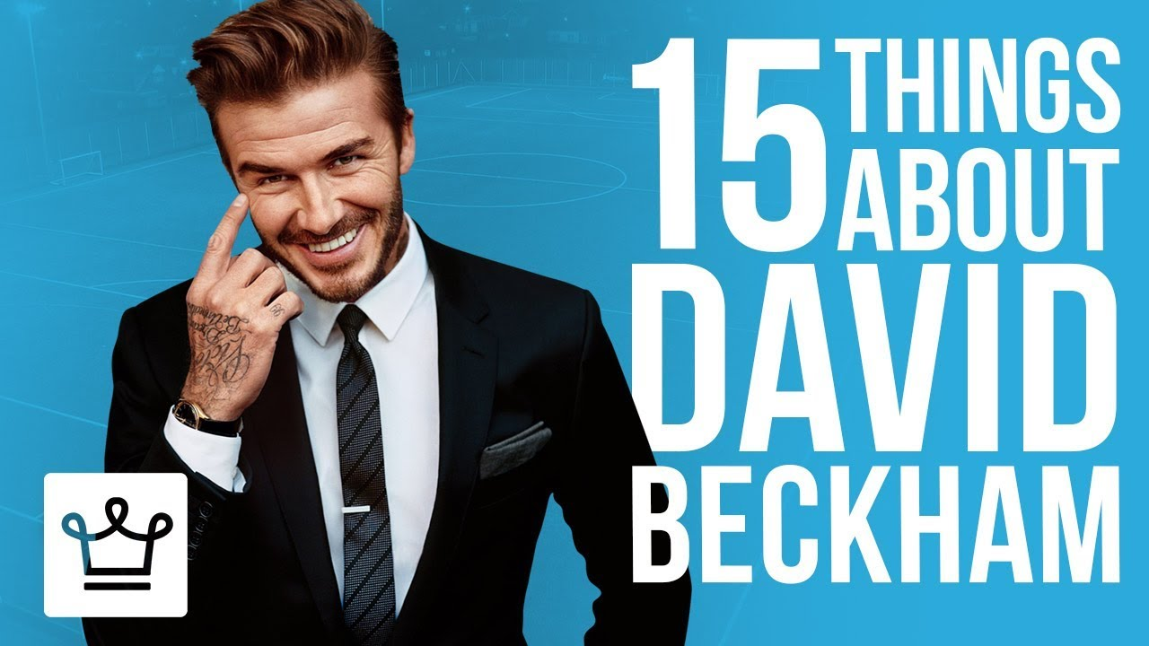 15 Things You Didn\'t Know About David Beckham - YouTube