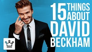 15 Things You Didn't Know About David Beckham
