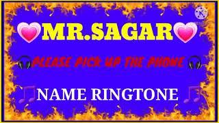 💗MR.SAGAR💗PLEASE PICK UP THE PHONE//🎵SAGAR NAME RINGTONE 🎵