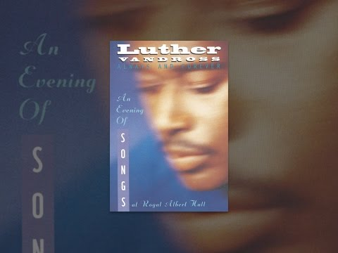 Luther Vandross: Always and Forever, An Evening of Songs at the Royal Albert Hall