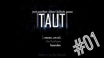 Taut [Let's Play / Deutsch / Rpg Maker Horror] #1 - Willkommen in Silent Hill?