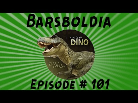Barsboldia: I Know Dino Podcast Episode 101