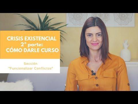Crisis Existencial 2ª parte: Cómo darle curso.
