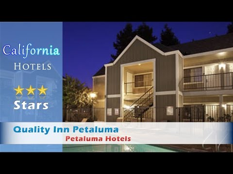 Quality Inn Petaluma - Petaluma Hotels, California