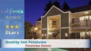 Quality Inn Petaluma - Petaluma Hotels, California