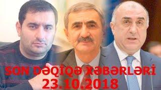 SON DƏQİQƏ XƏBƏRLƏRİ - 23.10.2018
