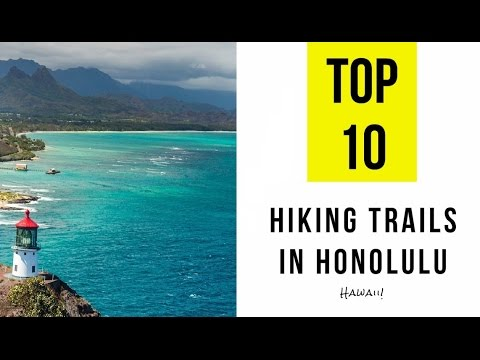 TOP 10. Best Hiking Trails in Honolulu, Hawaii