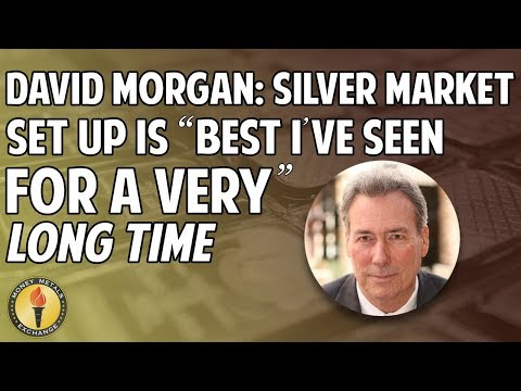 "David Morgan: Silver Market Set Up Is ""Best I've Seen for a Very Long Time"""