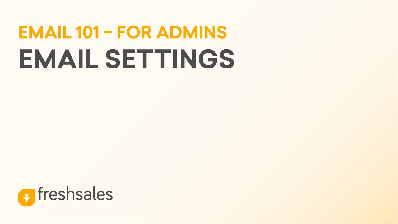 Admin Email settings in Freshsales CRM