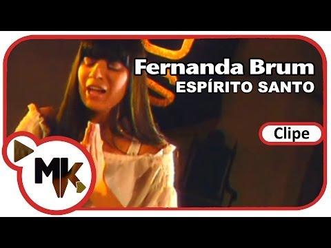 Fernanda Brum - Espírito Santo (Clipe Oficial MK Music)