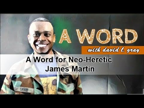 Word for Neo-Heretic James Martin S.J. and Wolves Like Him in the Catholic Church