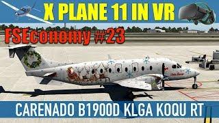 X Plane 11 VR FSEconomy #23 B1900D Santa Airways KGLA KOQU Oculus Rift