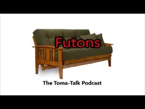Futons-The Toma-Talk Podcast