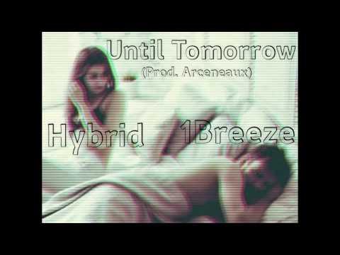 Until Tomorrow Ft. 1Breeze - Hybrid mp3