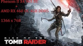 rx 460 phenom ii x4 965 be 8gb ram ddr3 rise of the tombraider