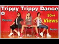 Trippy Trippy Song Dance | Best Dance Video | Bollywood Dance Steps | Dance Mania India