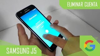 Eliminar Cuenta de Google Samsung Galaxy J5