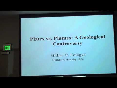 PlatesvsPlumes A Geological Controversy Dr. Gillian Foulger Prof Durham Univ UK 7 21 15