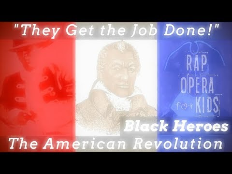 Black Heroes of the American Revolution Song - Rap Opera for Kids