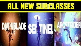 DESTINY 2 - ALL NEW SUBCLASSES DAWNBLADE SENTINEL & ARCSTRIDER