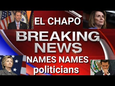 EL CHAPO Names Names of Politicians